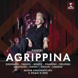 Agrippina by Handel ;   DiDonato ,   Fagioli ,   Benoit ,   Pisaroni ,   Orliński ,   Mastroni ,   Vistoli ,   Pizzuti ,   Lemieux ,   Il Pomo d'Oro ,   Maxim Emelyanychev