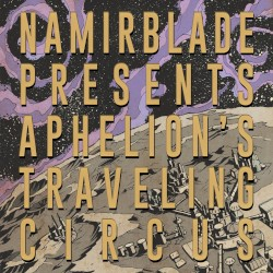 Aphelion's Traveling Circus by Namir Blade