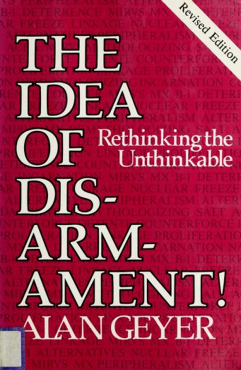 Cover of: The idea of disarmament! | Alan F. Geyer